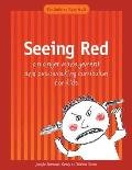 Seeing Red: An Anger Management and Peacemaking Curriculum for Kids