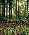Wild Foresting: Practicing Nature's Wisdom