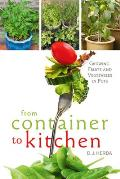 From Container to Kitchen: Growing Fruits and Vegetables in Pots
