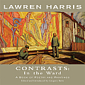 Lawren Harris: Contrasts: In the Ward - A Book of Poetry and Paintings