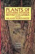 Plants of Southern Interior British Columbia & the Inland Northwest