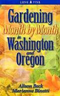 Gardening Month by Month in Washington & Oregon