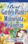 Best Garden Plants for Minnesota and Wisconsin