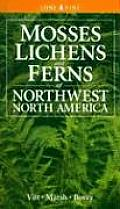 Mosses Lichens and Ferns of Northwest North America