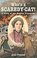 Who's a Scaredy-Cat!: A Story of the Halifax Explosion