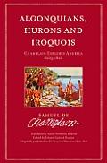 Algonquians, Hurons, Iroquois: Champlain Explores America, 1603-1616