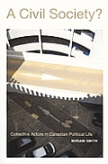 A Civil Society?: Collective Actors in Canadian Political Life