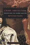 Crisis Absolutism Revolution Europe