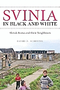 Svinia in Black and White : Slovak Roma and Their Neighbours (05 Edition)