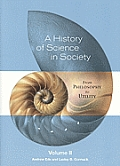 History of Science in Society : From Philosophy To Utility, Volume II (04 - Old Edition)