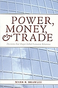 Power Money & Trade Decisions That Shape