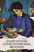 Literary Intention, Literary Interpretation, and Readers.