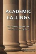 Academic Callings: the University We Have Had, Now Have, & Could Have