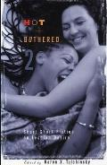 Hot &amp; Bothered 2: Short Short Fiction on Lesbian Desire Cover