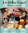 La Dolce Vegan Vegan Livin Made Easy