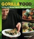 Gorilla Food: Living and Eating Organic, Vegan, and Raw Cover