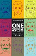One Thousand Mustaches: A Cultural History of the Mo Cover