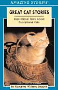 Great Cat Stories: Inspirational Tales about Exceptional Cats (Amazing Stories) Cover