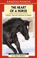 The Heart of a Horse: Polgnant Tales and Humorous Escapades (Amazing Stories Series)