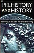 Critical Perspectives on Historic Issues #10: Prehistory and History: Ethnicity, Class and Political Economy