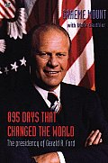 895 Days That Changed The World: The Presidency Of Gerald R. Ford by Graeme Mount