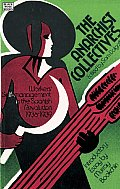 The Anarchist Collectives: Workers' Self-Management in the Spanish Revolution 1936-1939