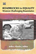 Roadblocks to Equality: Women Challenging Boundaries