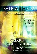 Clear & Convincing Proof by Kate Wilhelm