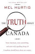 "The Truth about Canada: ""Some Important, Some Astonishing, and Some Truly Appalling Things All Canadians Should Know about Our Country"" Cover"