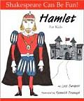 Hamlet for Kids (Shakespeare Can Be Fun!)