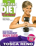 The Eat-Clean Diet Workout: Quick Routines for Your Best Body Ever! with DVD