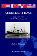 Under Eight Flags Volume I: 1937-1947 - The First Eleven Years at Sea