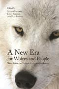 A New Era for Wolves and People: Wolf Recovery, Human Attitudes, and Policy