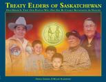 Treaty Elders of Saskatchewan: Our Dream Is That Our Peoples Will One Day Be Clearly Recognized as Nations