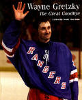 Wayne Gretzky The Great Goodbye
