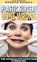Plastic Surgery Gone Wrong Tragic Conse
