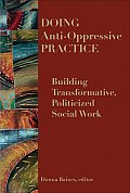 Doing Anti-Oppressive Practice: Building Transformative Politicized Social Work Cover