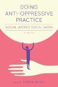 Doing Anti Oppressive Practice Building Transformative Politicized Social Work