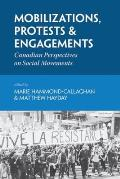 Mobilizations, Protests & Engagements: Canadian Perspectives on Social Movements