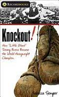 Knockout!: How Little Giant Tommy Burns Became the World Heavyweight Champion