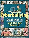 Cyberbullying: Deal with It and Ctrl Alt Delete It (Deal with It)