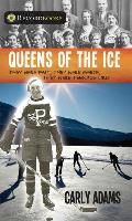Queens of the Ice: They Were Fast, They Were Fierce, They Were Teenage Girls