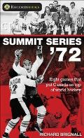 Summit Series '72: Eight Games That Put Canada on Top of World Hockey (Recordbooks)
