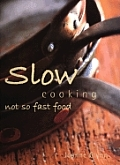 Slow Cooking: Not So Fast Food