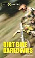 Take It to the Xtreme #7: Dirtbike Daredevils