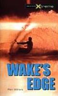 Take It to the Xtreme #7: Wake's Edge Cover