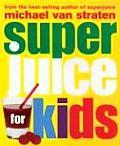 Superjuice for Kids