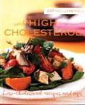 Eat Well, Live Well with High Cholesterol: Low Cholesterol Recipes and Tips