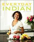 Everyday Indian: 100 Fast, Fresh and Healthy Recipes Cover