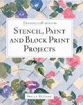 Stencil, Paint and Block Print Projects (Decorating Furniture) Cover
